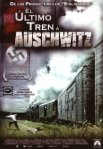 El ultimo tren a Auschwitz